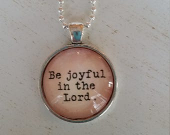 Be joyful in the Lord pendant necklace