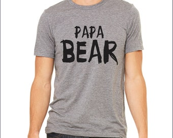 Papa Bear. Papa Bear shirt. Funny shirt. Funny t-shirt. Inspirational t-shirt. Custom shirt. father's day gift. fathers day. Many Colors.