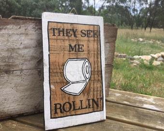 """Toilet Door Sign """"They See Me Rollin"""""""