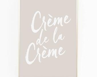 Print / Poster, 'Creme De La Creme', Wall Art, Modern, Wall Decor, Home Decor, Inspirational Print, Quote Print, Scandinavian, Typography
