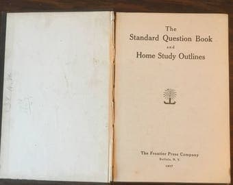 The Standard Question Book and Home Study Outlines, Frontier Press, 1917 Print, 1914 Copyright