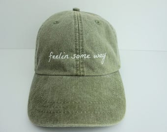 Feelin Some Way Dad Hat