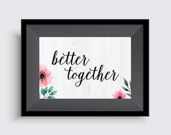 Better Together printable - digital download, digital print, printable wedding signs, wedding poster, printable art, download poster art