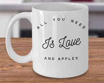 Gift For Apple Lovers - Funny Apple Mug - Apple Fruit Gift - Inexpensive Apple Coffee Cup - All You Need Is Love And Apples