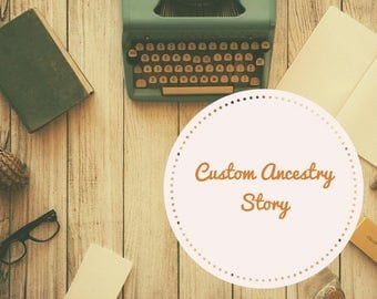 Your Ancestry Story - Custom (1000 Words)