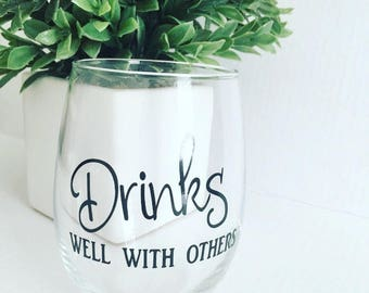 "Wine glass, ""Drinks well with others"", glass"