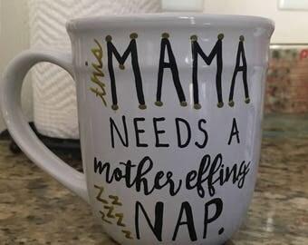 Mama needs a mother effing nap mug