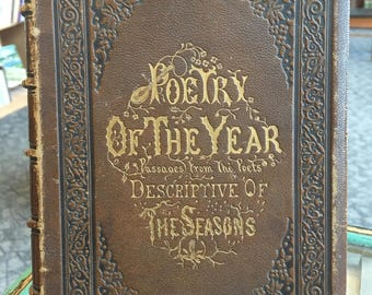 """1857, Beautiful leatherbound book of poems """"Poetry of the Year Passages from the Poets Descriptive of the Seasons"""""""