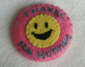 Thanks for Nothing handmade embroidered pin