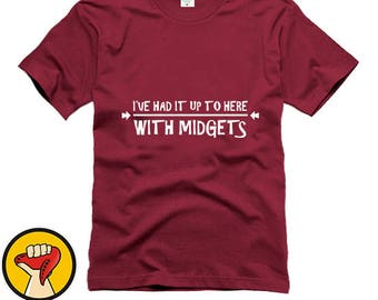 I've Had It Up To Here With Midgets - Funny Crude Humor Offensive Tee T-Shirt More Colors XS - 2XL