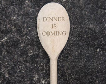 Dinner is Coming Wooden Spoon, Game of Thrones Gift, Game of Thrones Spoon, Funny Birthday Gift, Unique Fathers Day Gift, GOT