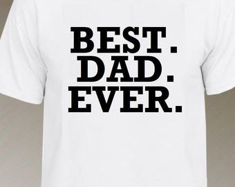 Father's Day tees - Best Dad Ever - Best Papa Ever