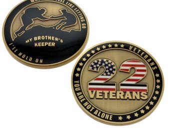 22 Veterans Movement Awareness Challenge Coin You are NOT Alone Brothers Keeper Memorial Military USA Flag Ill Hold On