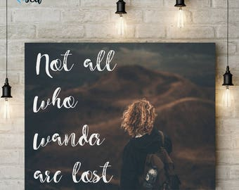 Not All Who Wander Are Lost 10x8 Digital Print, Positive, Wall Art, Quote, Inspirational, Motivational, Typography, Instant Download, LQ004
