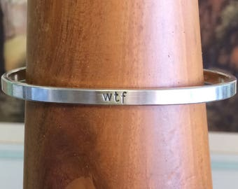 Hand Stamped Sterling Silver WTF Cuff