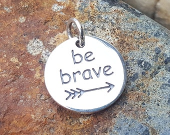 Be Brave Charm - Silver Arrow Necklace - Inspirational - Motivational Jewelry