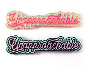 Unapproachable Enamel Pin