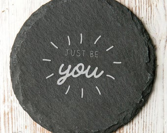 Just Be You Inspirational Quote Slate Coaster