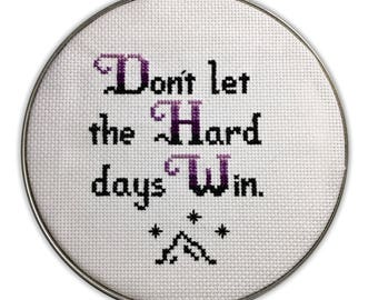 ACOMAF- Don't Let the Hard Days Win - Finished Cross Stitch (6 inch hoop) - A Court of Mist and Fury
