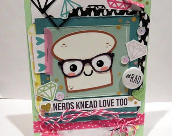 Nerds Knead Love Too