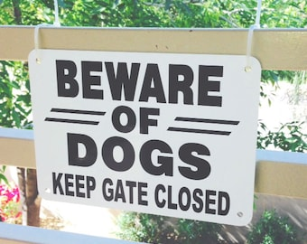 """14"""" X 10"""" Beware of Dogs sign Keep Gate Closed SIGN aluminum gate yard sign choice color"""