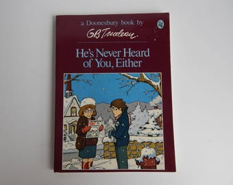 First Edition Doonesbury Comic Book / He's Never Heard of You Either / G. B. Trudeau / Holt Rinehart Winston Publishers