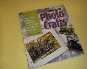 The New Photo Crafts by Suzanne J. E. Tourtillott, photo transfer techniques and projects, first edition 2001 craft DIY book