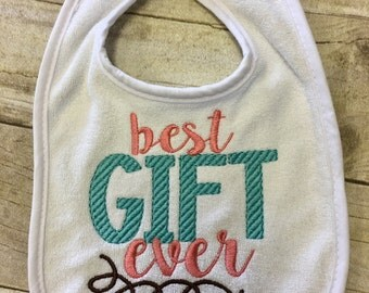 Best gift ever embroidered bib