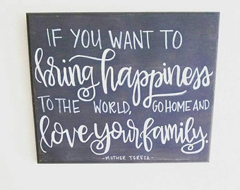 Love Your Family Mother Teresa quote 9x12 Grey Wood Sign Rustic Wall Decor Home Decor Farmhouse Chic