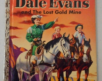 Dale Evans and the Lost Gold Mine A Little Golden Book 213 Western Vintage Childrens