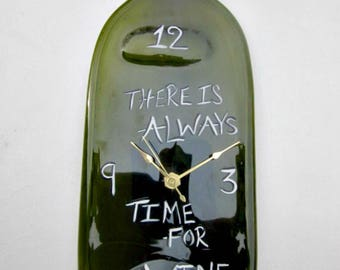 """Wine Bottle Clock """"There is Always Time For Wine"""" Green Melted Recycled Wine Bottle Clock"""
