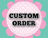 Custom Order For scherrysmith71