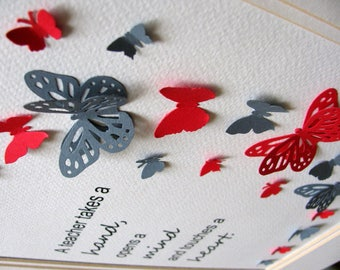 Teacher Takes a Hand, Opens a Mind, Touches a Heart 3D Butterfly Art As Shown or YOUR Choice of 2 Colours / 8x10 inches / Made to Order