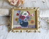 Pretty Vintage French Miniature Flower Oil Painting, Gilt Carved Wood Frame, Country Garden Flowers, Shabby Chic Country Living Decor