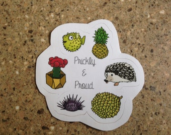 Prickly and Proud - sticker