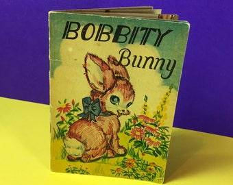 Vintage Childrens Book - Bobbity Bunny - Full Colour Story Book - Small Paperback Childs Book - 1950s - Illustrated Storybook - Cute Bunny