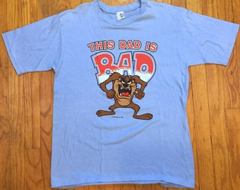 """TAZ Father's Day t shirt for that """"bad dad """" in your life large"""