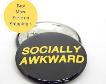 Awkward, Social, Socially Awkward Backpack Pin, Anti Social Graduation Cap Pin, Fridge Magnet Button Gift, 1.5 in (38mm) Button OR Magnet