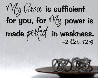 My Grace is Sufficient for you 2 Cor. 12:9....Inspirational Life Bible Verse Wall Quotes Words Sayings Lettering Removable Home Decal