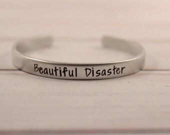 Beautiful Disaster Cuff Bracelet - pure aluminum, copper, brass or sterling silver - mantra bracelet - mantra cuff - hand stamped cuff