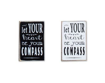 Let Your Heart Be Your Compass BOP mini sign