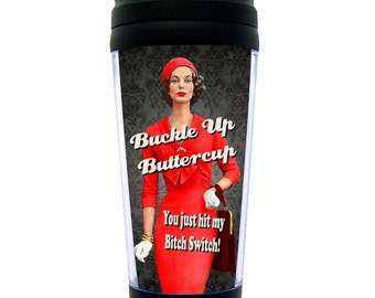 Funny Travel Mug, Buckle Up Buttercup Bitch Switch, Insulated Gift ~ Fun Thermal Gift for Coworker, Best Friend or Yourself ~ Retro Vintage