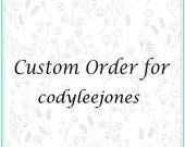 Custom order for codyleejones