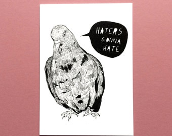 Haters Gonna Hate Pigeon Greeting Card