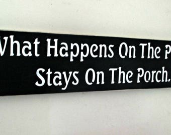 Porch Sign What Happens On The Porch .. Wood Sign Black and White