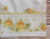 Vintage Pillowcase / Yellow Rose Floral / Vintage Linens / Vintage Bedding