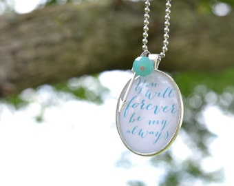 You will forever be my always glass dome pendant necklace