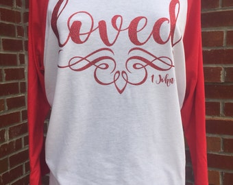 Loved - 1 John 4:9 Raglan Sleeve Shirt