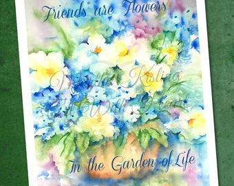 PRINT Flower Watercolor, 8x10 Flower Bouquet Print, Friends Are Flowers, Garden of Life, Art Gift, Inspirational Quote, Art With Heart