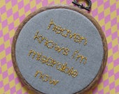 Heaven knows I'm miserable now - The Smiths lyrics hand embroidery hoop wall decor